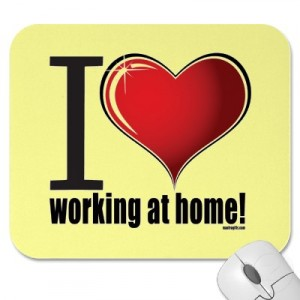 I love working at home