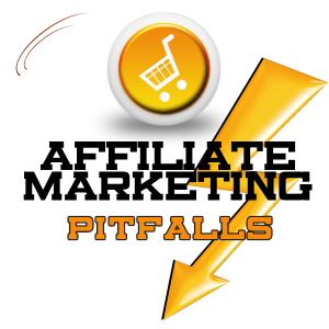 Affiliate Marketing pitfalls